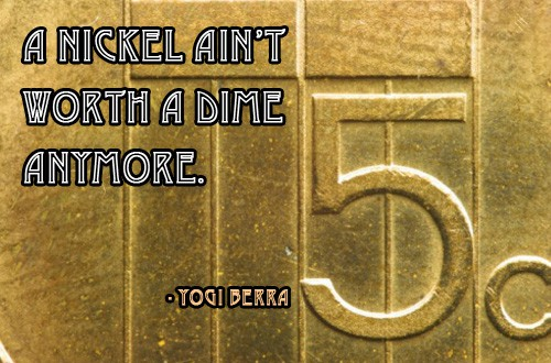 Quote of the Day - A Nickel and A Dime