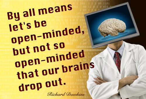 Quote of the Day - How to Be Open Minded